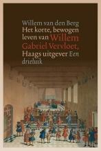 Willem van den Berg Het korte, bewogen leven van Willem Gabriel Vervloet, Haags uitgever. Een Drieluik