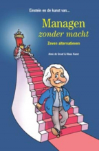 Klaas Kunst Anne de Graaf, Einstein en de kunst van... managen zonder macht