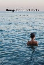 Willem  Jongsma Bungelen in het niets