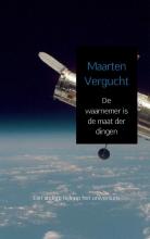 Maarten  Vergucht De waarnemer is de maat der dingen
