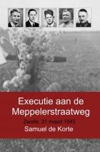 Samuel De Korte , Executie aan de Meppelerstraatweg