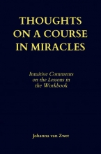 Johanna Van Zwet , THOUGHTS ON A COURSE IN MIRACLES