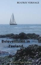 Beatrix Verhage , Belevenissen in Zeeland