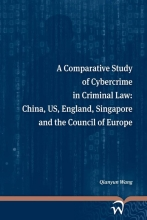 Qianyun Wang , A comparative study of cybercrime in criminal law: China, US, England, Singapore and the Council of Europe