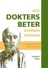 Laurens Baas , Hoe dokters beter kunnen worden