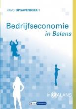 Tom van Vlimmeren Sarina van Vlimmeren, Bedrijfseconomie in Balans Havo Opgavenboek 1