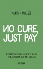 Maarten Muijser , No cure, just pay