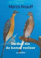 Marco Knauff , De duif die de hemel verloor