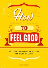, How to feel good