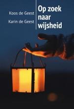 Karin de Geest, Koos de Geest Op zoek naar wijsheid
