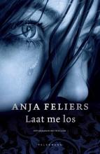 Anja Feliers , Laat me los