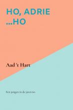 Aad `t Hart , Ho, Adrie ...Ho