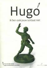 Frank Ruesink , Hugo, ik ben ook jouw soldaat niet