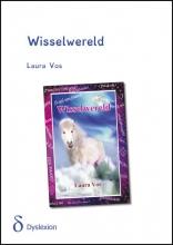 Laura  Vos Wisselwereld - dyslexie uitgave