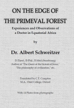 Albert Schweitzer , On the edge of the primeval forest