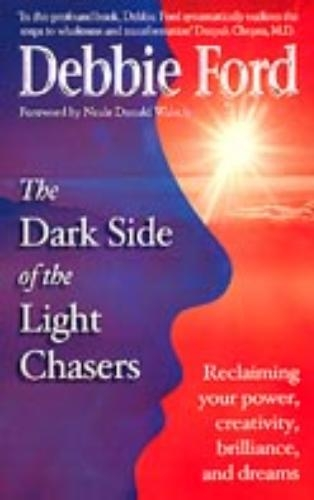Debbie Ford,Dark Side of the Light Chasers