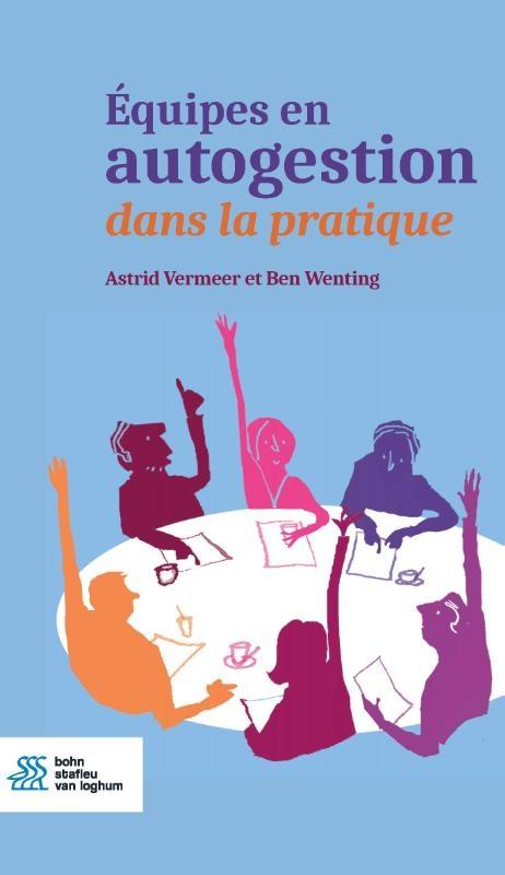 Astrid Vermeer, Ben Wenting,Équipes en autogestion dans la pratique