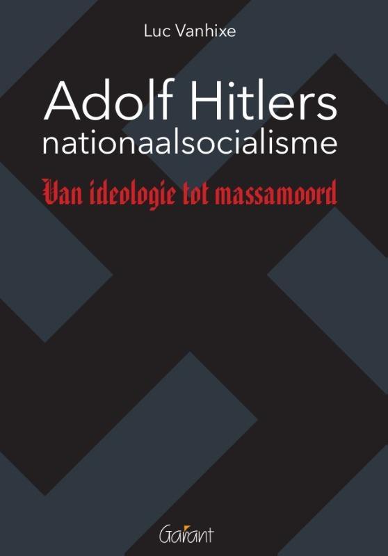 Luc Vanhixe,Adolf Hitlers nationaalsocialisme