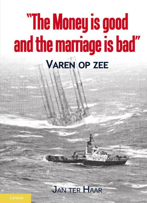 Jan ter Haar,The money is good, the marriage is bad