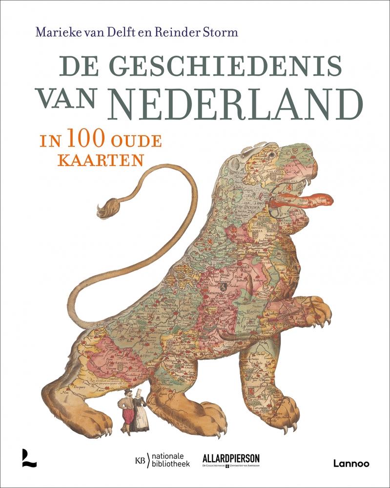 Marieke van Delft, Reinder Storm, Bram Vannieuwenhuyze, Peter van der Krogt,De geschiedenis van Nederland in 100 oude kaarten