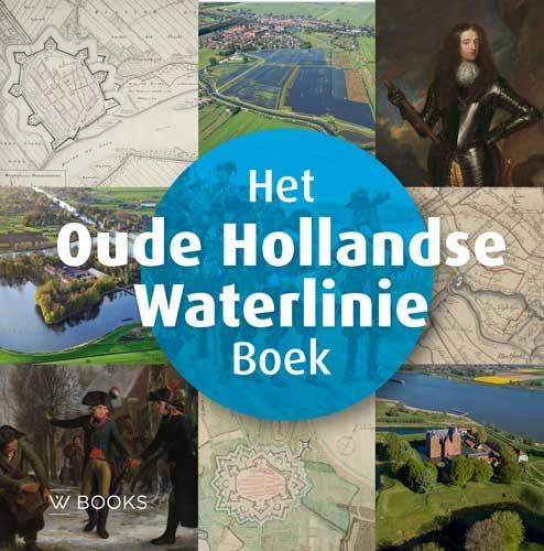Sander Enderink,Het Oude Hollandse Waterlinie Boek