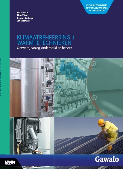 Fred de Lede, Hans Wittens, Rob van den Berge, Jan Koopmans,Klimaatbeheersing 1 Warmtetechnieken