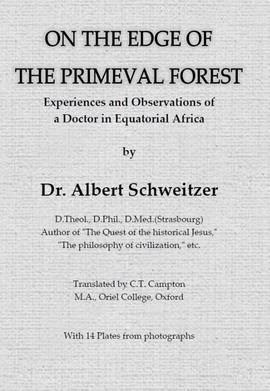 Albert Schweitzer,On the edge of the primeval forest