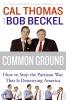 Thomas, Cal                   ,  Beckel, Bob,Common Ground