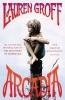 Groff, Lauren,Arcadia