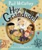 ,Hey Grandude!
