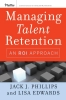 Phillips, Jack J.,Managing Talent Retention