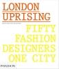 Mower, Sarah,London Uprising Fifity Fashion Designers