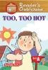 Schmauss, Judy Kentor,Too, Too Hot