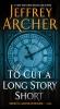 Archer, Jeffrey,To Cut a Long Story Short