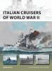 Stille, Mark,Italian Cruisers of World War II