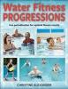 Alexander, Christine,Water Fitness Progressions
