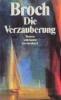 Broch, Hermann,Die Verzauberung