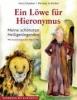 Schauber, Vera,Ein Löwe für Hieronymus
