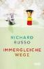 Russo, Richard,   Köpfer, Monika,Immergleiche Wege