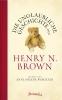 Bubenzer, Anne Helene,Die unglaubliche Geschichte des Henry N. Brown