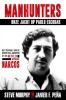 <b>Steve  Murphy, Javier  Peña</b>,Manhunters - Onze jacht op Pablo Escobar