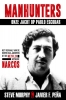 Steve  Murphy, Javier  Pena.,Manhunters-Onze jacht op Pablo Escobar
