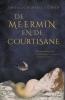 Imogen  Hermes Gowar,De meermin en de courtisane