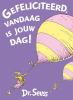 Dr.  Seuss,Gefeliciteerd, vandaag is jouw dag!