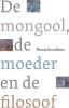 Thecla Rondhuis,De mongool, de moeder en de filosoof