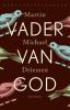 <b>Martin Michaël  Driessen</b>,Vader van God