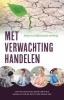 Jan der Stoep, René  Erwich, Danielle van de Koot-Dees,Met verwachting handelen
