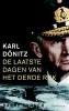 <b>Barry  Turner</b>,Karl D�nitz - De laatste dagen van het Derde Rijk