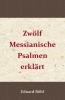 <b>Eduard  Böhl</b>,Zw?lf Messianische Psalmen erkl?rt