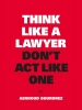 Aernoud  Bourdrez ,Think Like a Lawyer, Don`t Act Like One